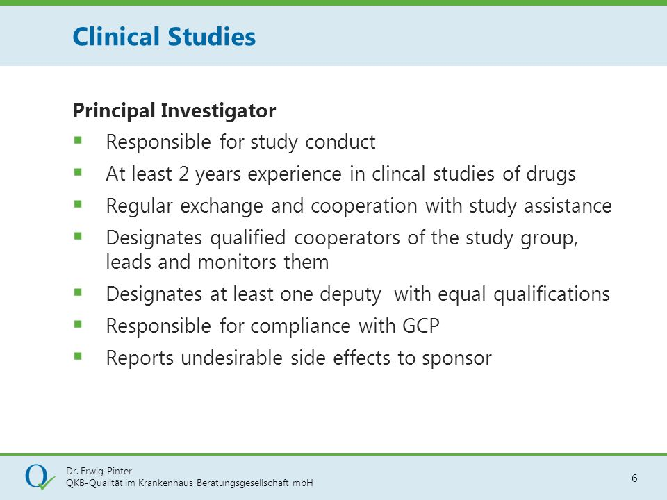 Clinical Studies Principal Investigator Responsible for study conduct