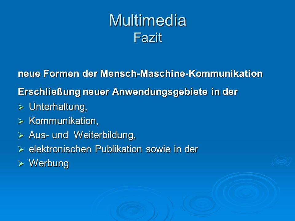Multimedia Fazit neue Formen der Mensch-Maschine-Kommunikation