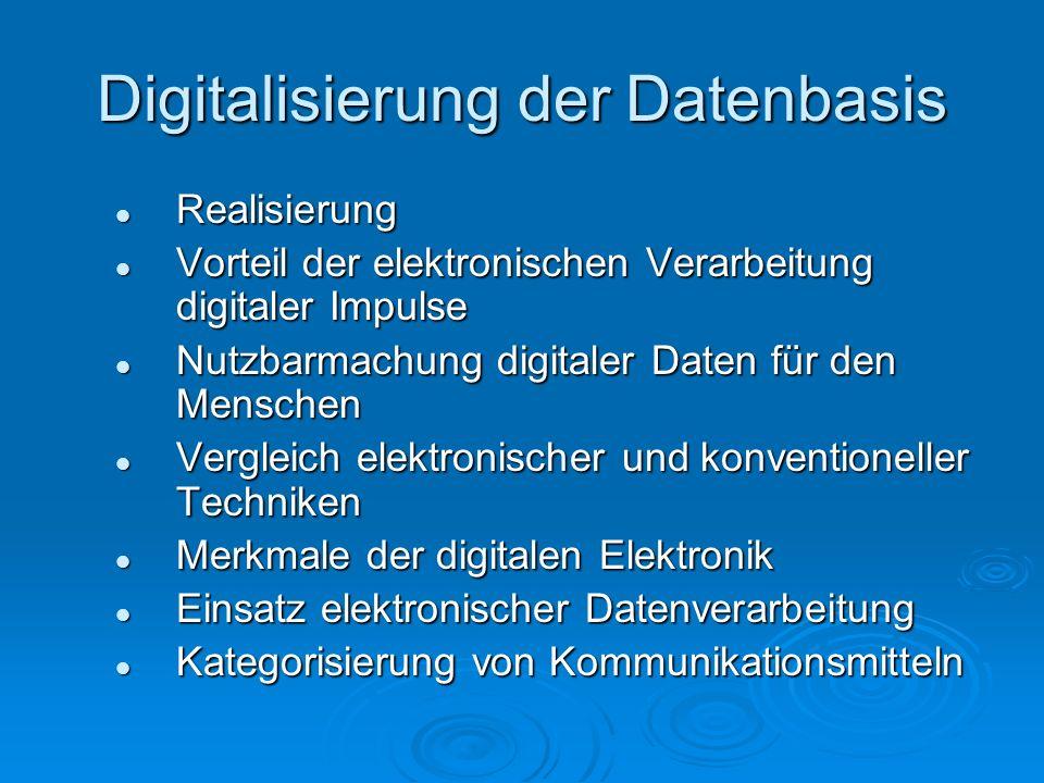 Digitalisierung der Datenbasis