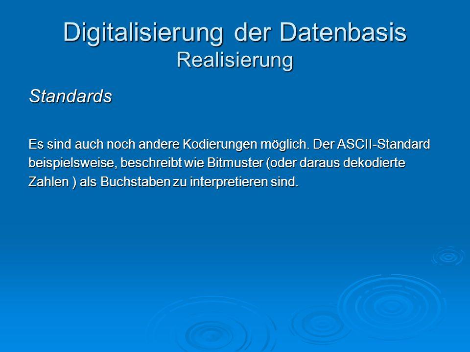 Digitalisierung der Datenbasis Realisierung