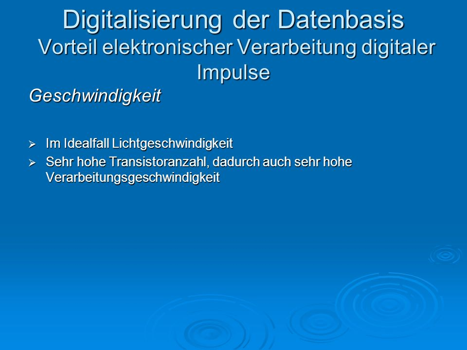 Digitalisierung der Datenbasis Vorteil elektronischer Verarbeitung digitaler Impulse