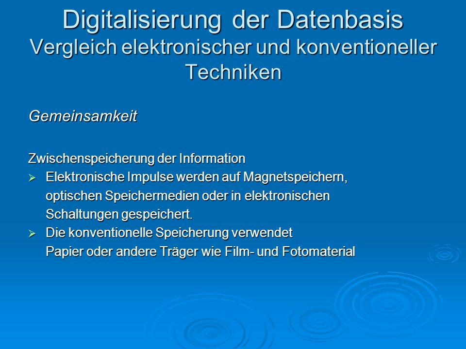 Digitalisierung der Datenbasis Vergleich elektronischer und konventioneller Techniken