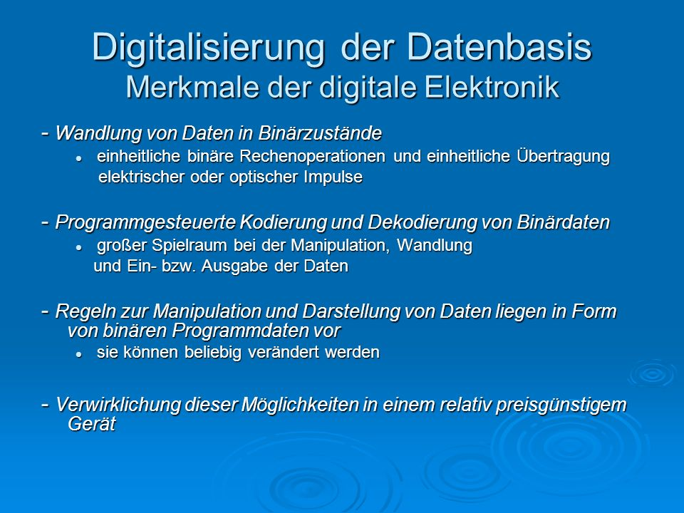 Digitalisierung der Datenbasis Merkmale der digitale Elektronik