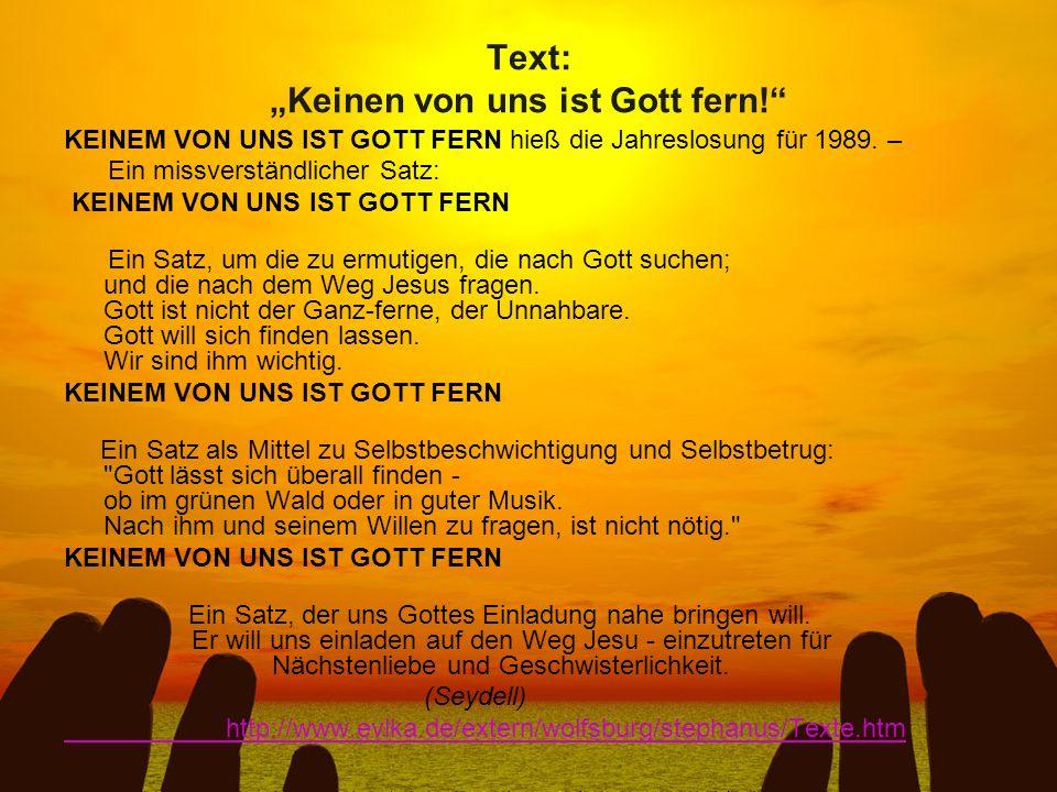 """Text: """"Keinen von uns ist Gott fern!"""