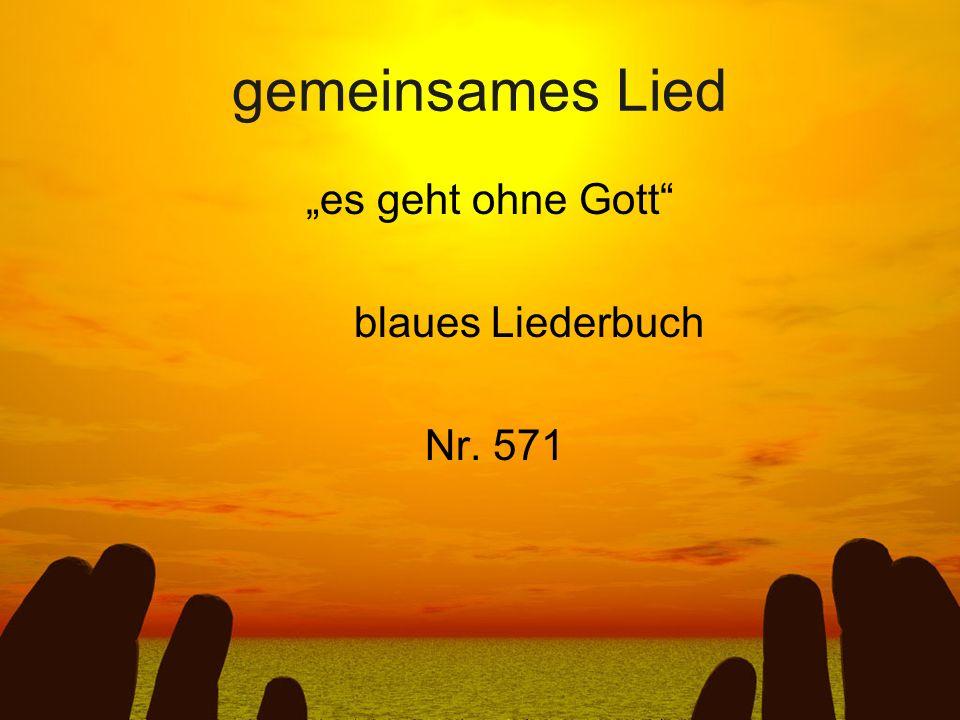 """gemeinsames Lied """"es geht ohne Gott blaues Liederbuch Nr. 571"""