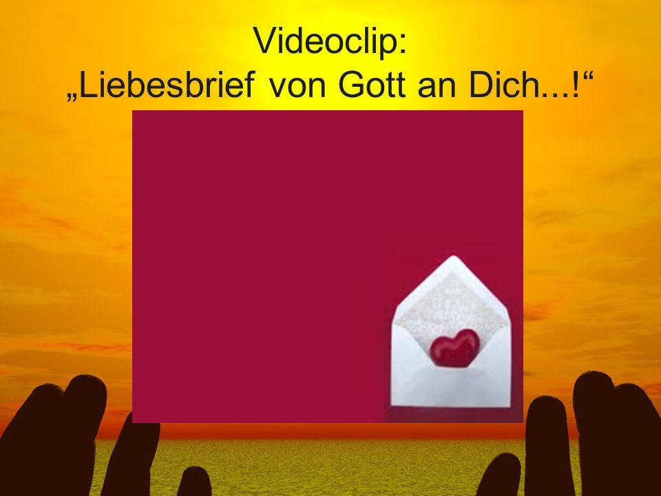 """Videoclip: """"Liebesbrief von Gott an Dich...!"""