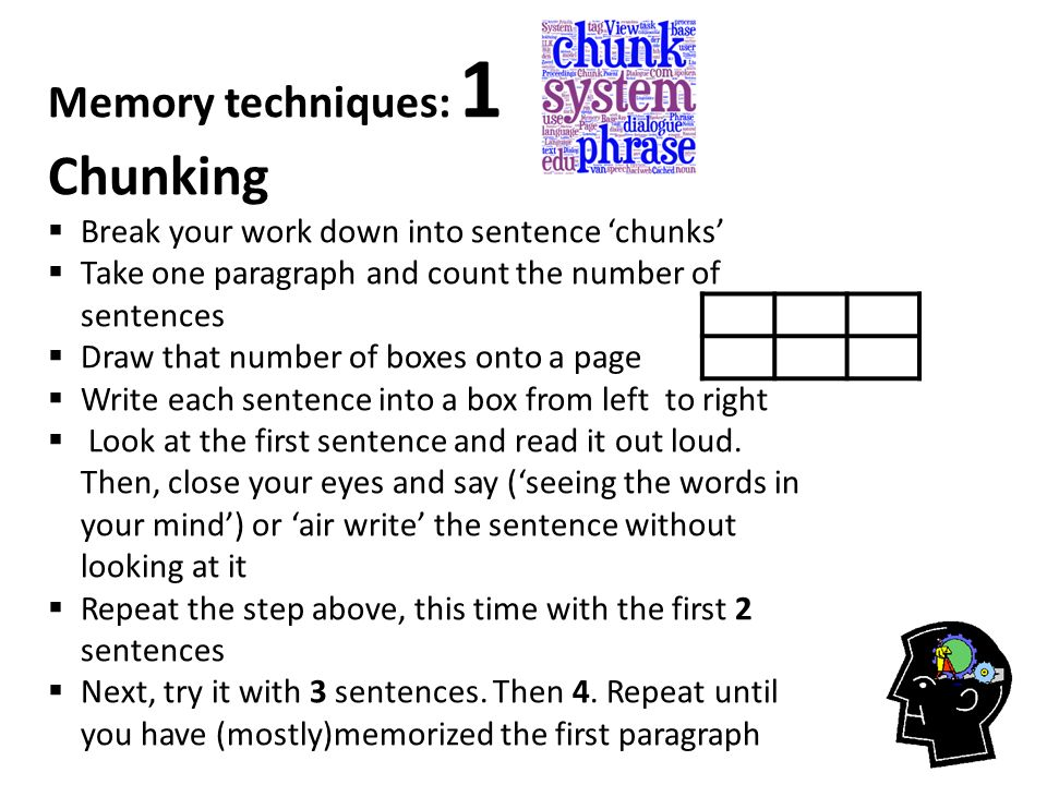 Memory techniques: 1 Chunking