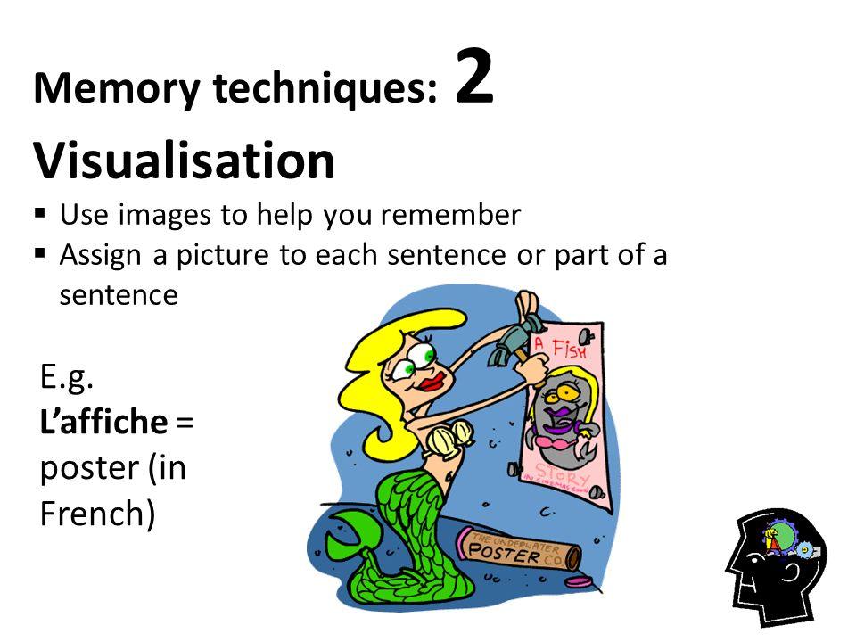 Memory techniques: 2 Visualisation