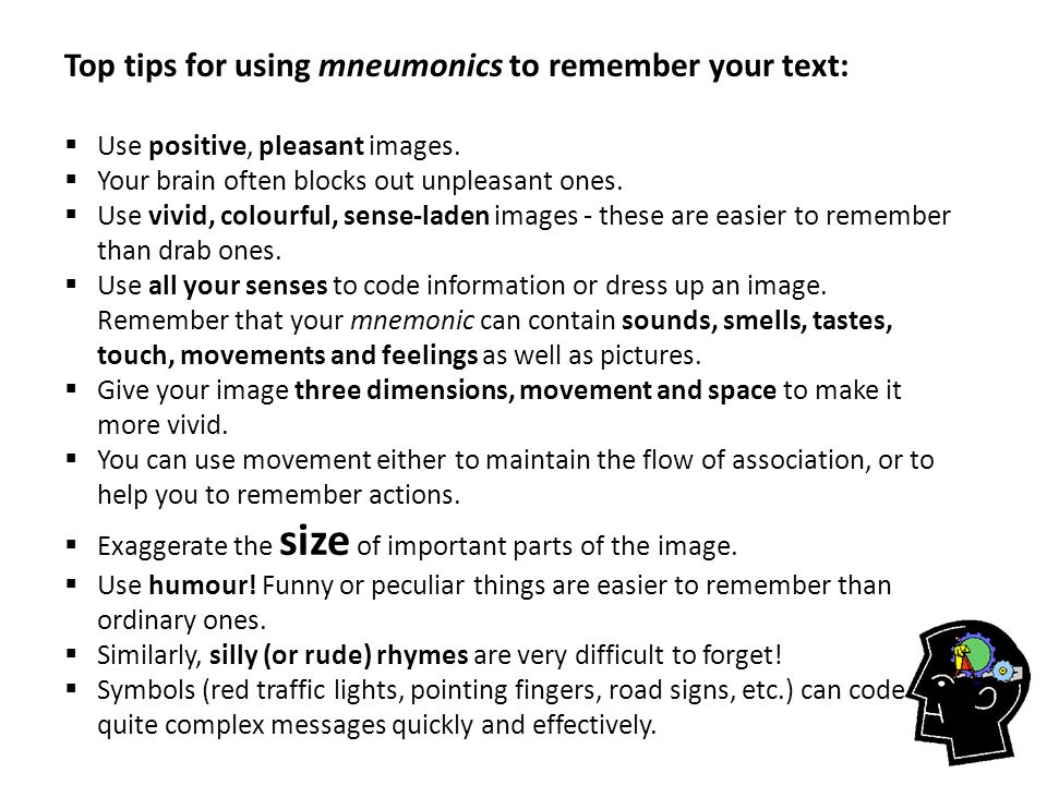 Top tips for using mneumonics to remember your text: