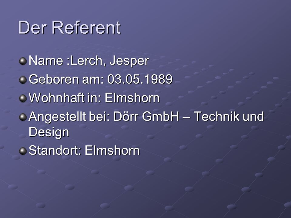 Der Referent Name :Lerch, Jesper Geboren am: 03.05.1989