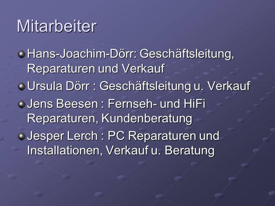 Mitarbeiter Hans-Joachim-Dörr: Geschäftsleitung, Reparaturen und Verkauf. Ursula Dörr : Geschäftsleitung u. Verkauf.