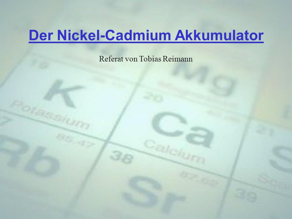 Der Nickel-Cadmium Akkumulator
