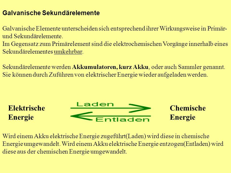 Elektrische Energie Chemische Energie Galvanische Sekundärelemente