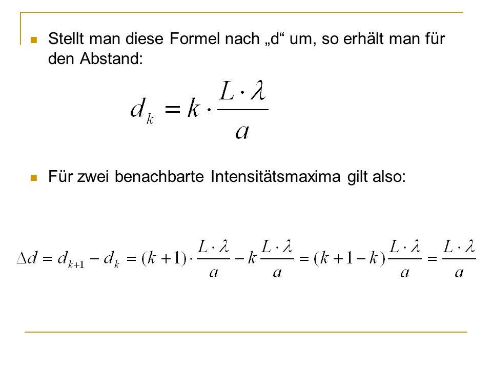 """Stellt man diese Formel nach """"d um, so erhält man für den Abstand:"""