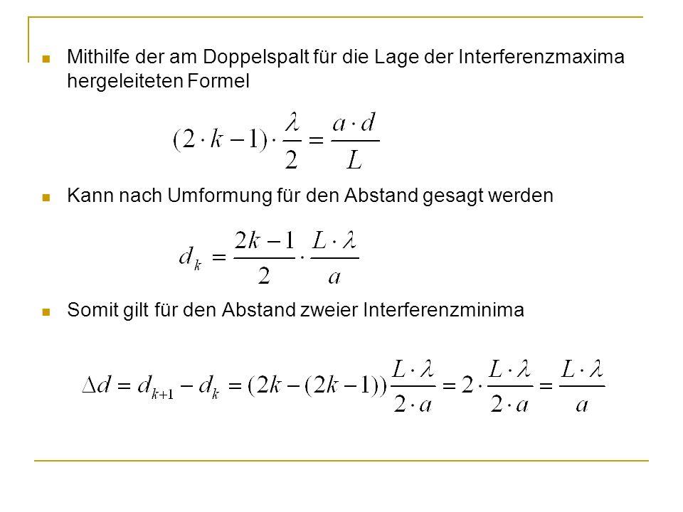 Mithilfe der am Doppelspalt für die Lage der Interferenzmaxima hergeleiteten Formel