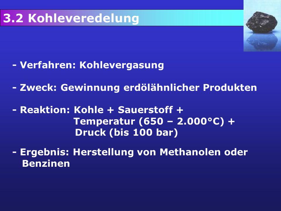 3.2 Kohleveredelung - Verfahren: Kohlevergasung
