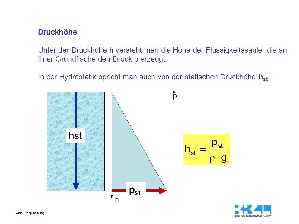 DruckhöheUnter der Druckhöhe h versteht man die Höhe der Flüssigkeitssäule, die an. Ihrer Grundfläche den Druck p erzeugt.