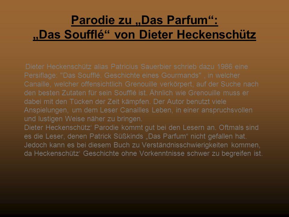 """Parodie zu """"Das Parfum : """"Das Soufflé von Dieter Heckenschütz"""