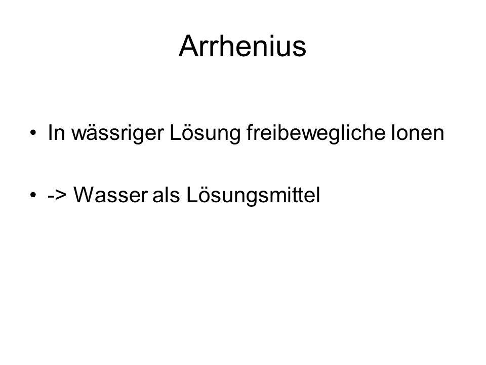Arrhenius In wässriger Lösung freibewegliche Ionen