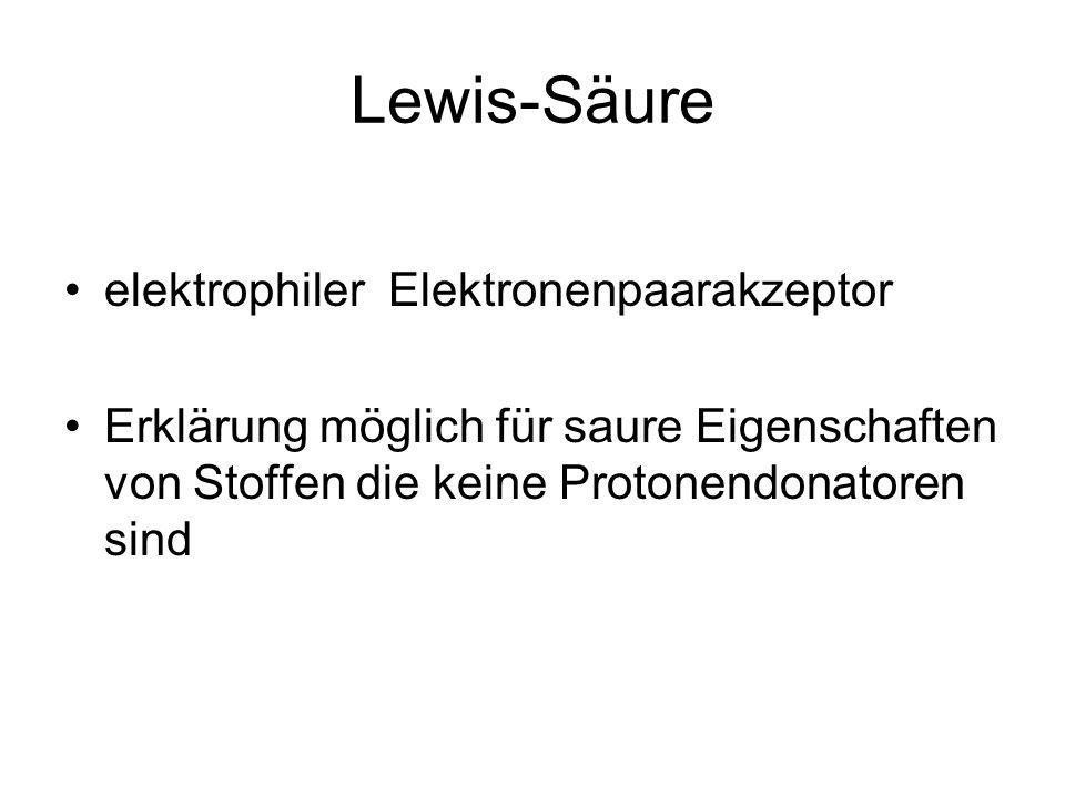Lewis-Säure elektrophiler Elektronenpaarakzeptor