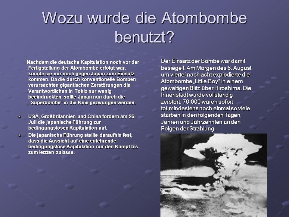 Wozu wurde die Atombombe benutzt