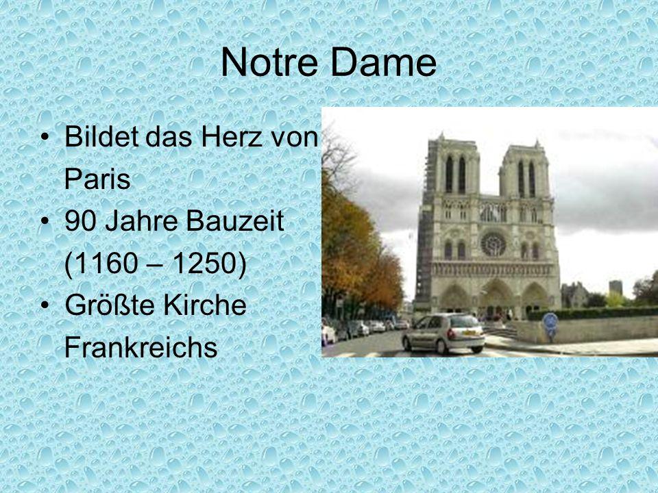 Notre Dame Bildet das Herz von Paris 90 Jahre Bauzeit (1160 – 1250)