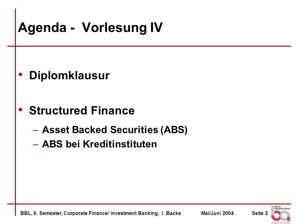 Agenda - Vorlesung IV Diplomklausur Structured Finance