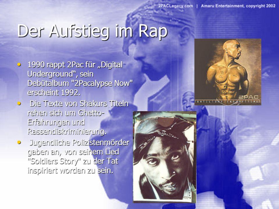 """Der Aufstieg im Rap1990 rappt 2Pac für """"Digital Underground , sein Debütalbum 2Pacalypse Now erscheint 1992."""