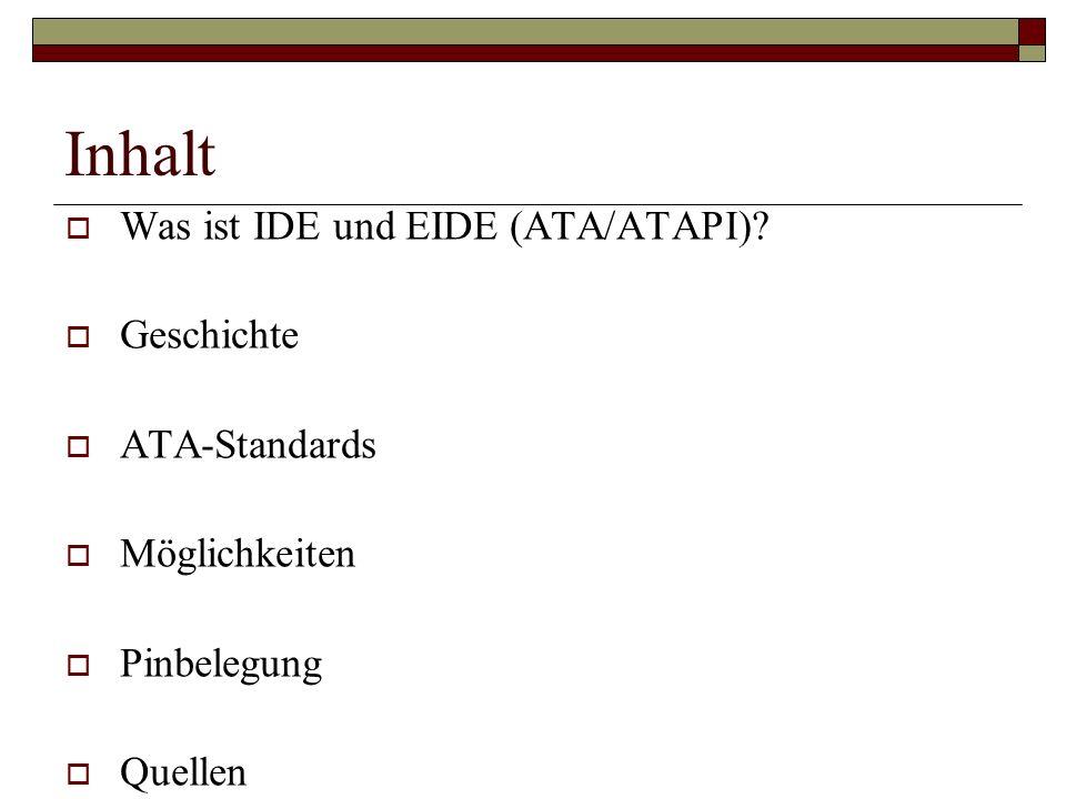 Inhalt Was ist IDE und EIDE (ATA/ATAPI) Geschichte ATA-Standards