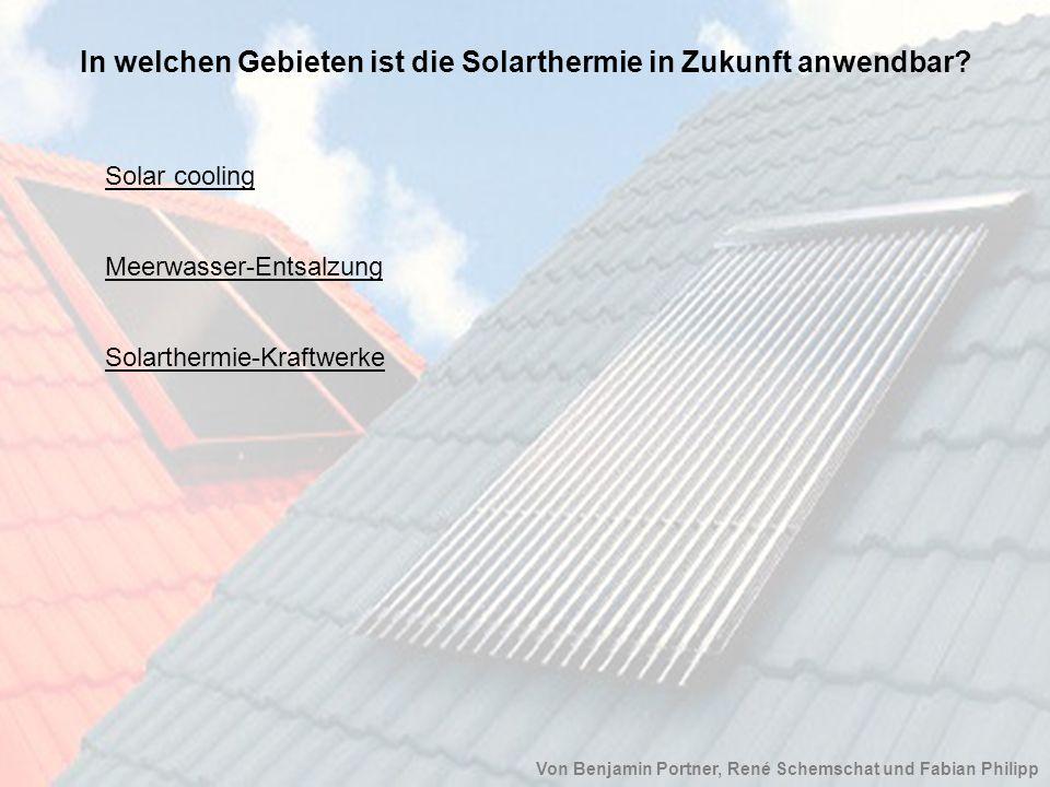 In welchen Gebieten ist die Solarthermie in Zukunft anwendbar