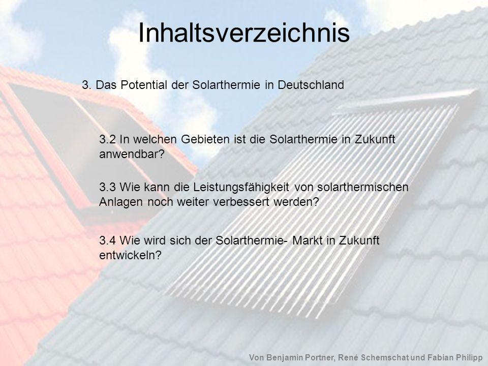 Inhaltsverzeichnis 3. Das Potential der Solarthermie in Deutschland