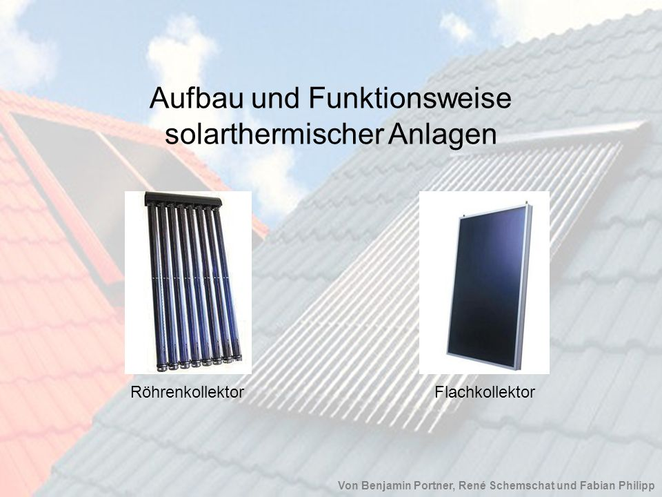 Aufbau und Funktionsweise solarthermischer Anlagen