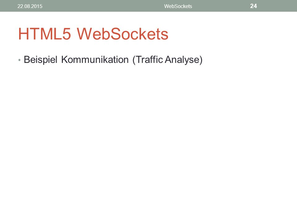 HTML5 WebSockets Beispiel Kommunikation (Traffic Analyse) 24