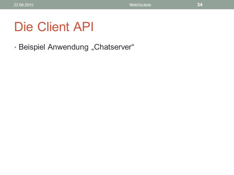 """Die Client API Beispiel Anwendung """"Chatserver 34 21.04.2017"""