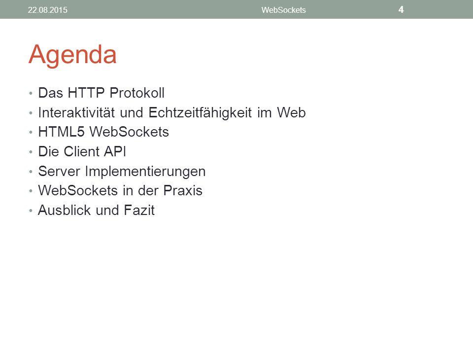 Agenda Das HTTP Protokoll Interaktivität und Echtzeitfähigkeit im Web