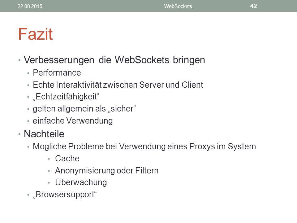 Fazit Verbesserungen die WebSockets bringen Nachteile Performance