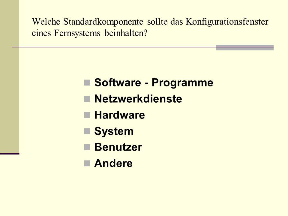 Software - Programme Netzwerkdienste Hardware System Benutzer Andere