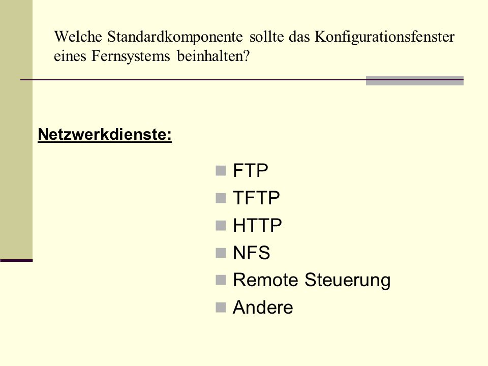 FTP TFTP HTTP NFS Remote Steuerung Andere