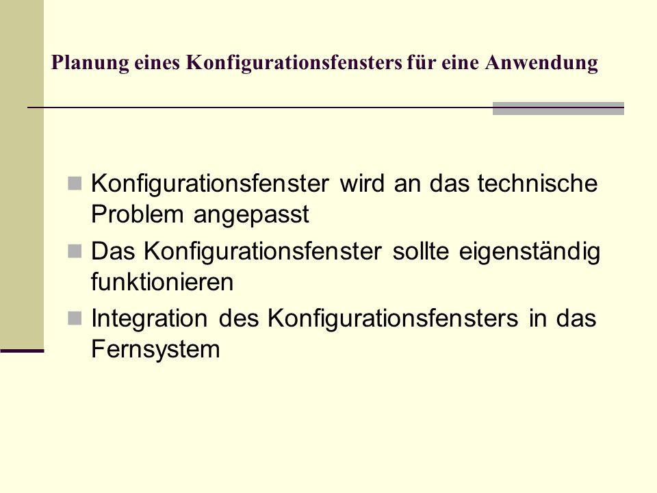 Planung eines Konfigurationsfensters für eine Anwendung