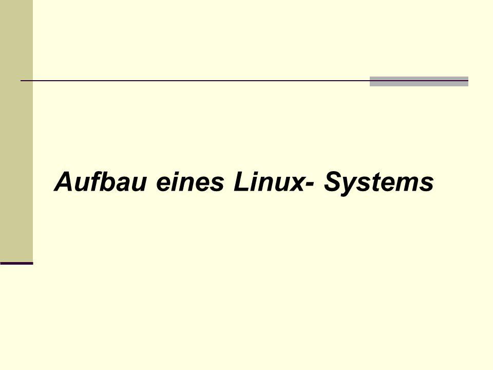 Aufbau eines Linux- Systems