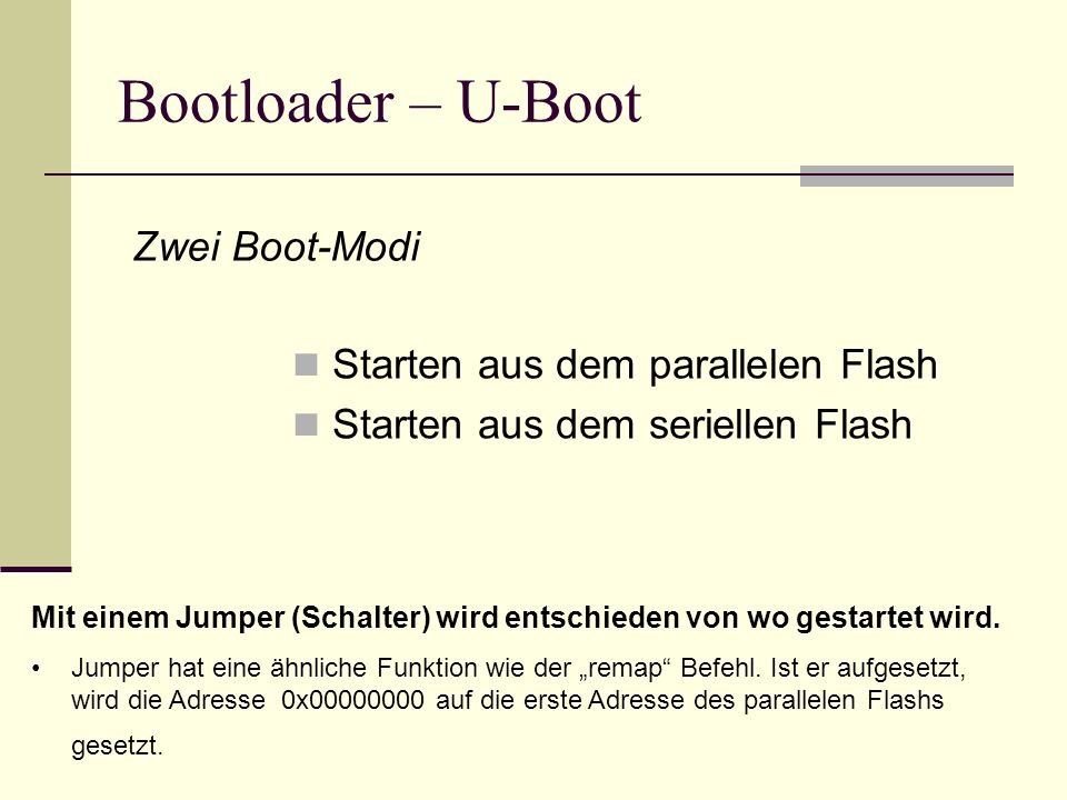 Bootloader – U-Boot Zwei Boot-Modi Starten aus dem parallelen Flash