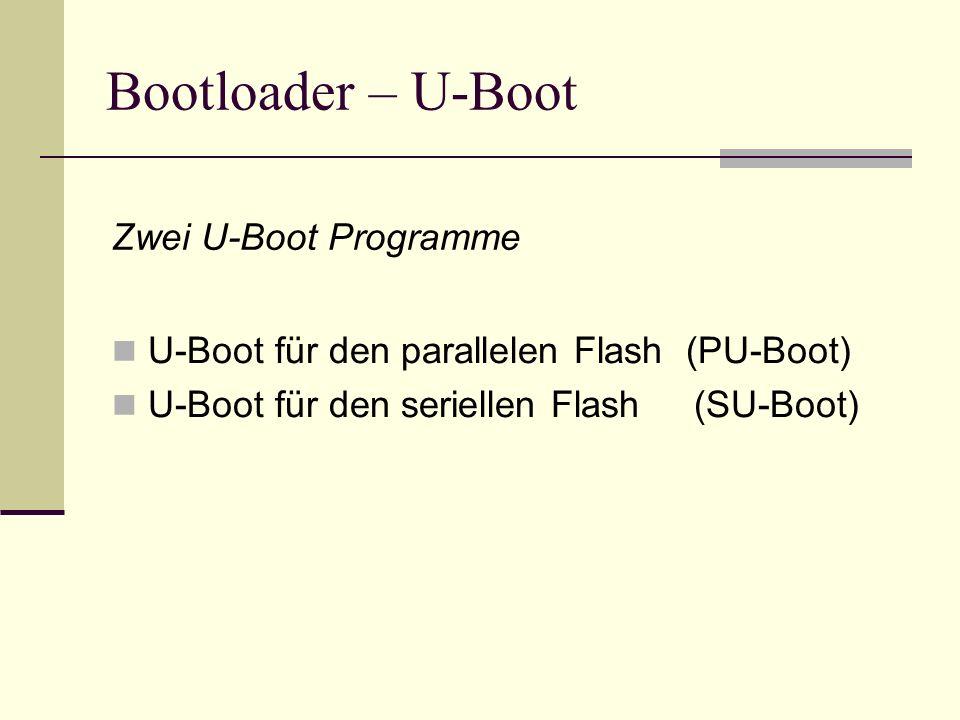 Bootloader – U-Boot Zwei U-Boot Programme