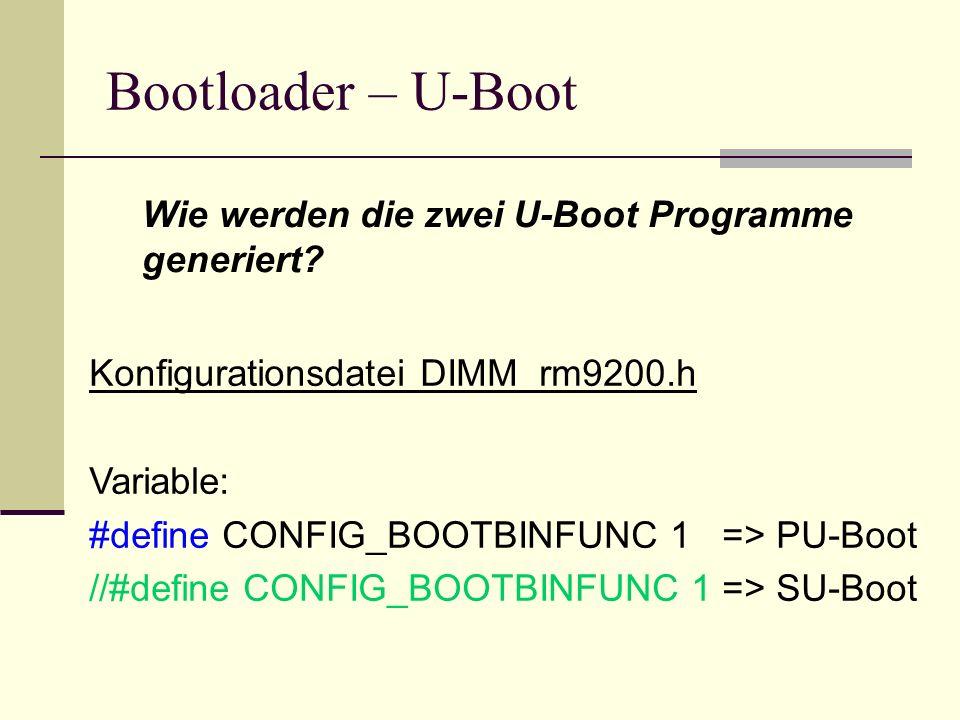 Bootloader – U-Boot Wie werden die zwei U-Boot Programme generiert