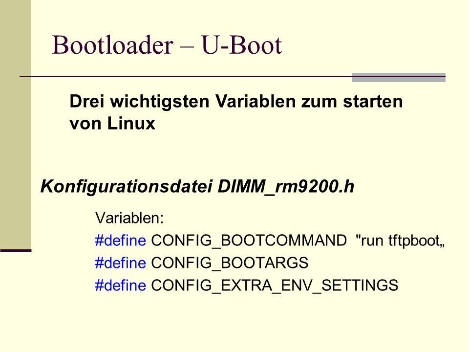 Bootloader – U-Boot Drei wichtigsten Variablen zum starten von Linux