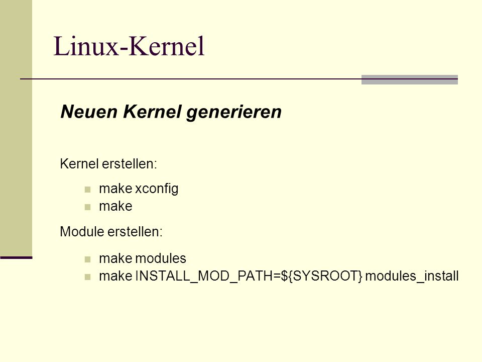 Linux-Kernel Neuen Kernel generieren Kernel erstellen: make xconfig