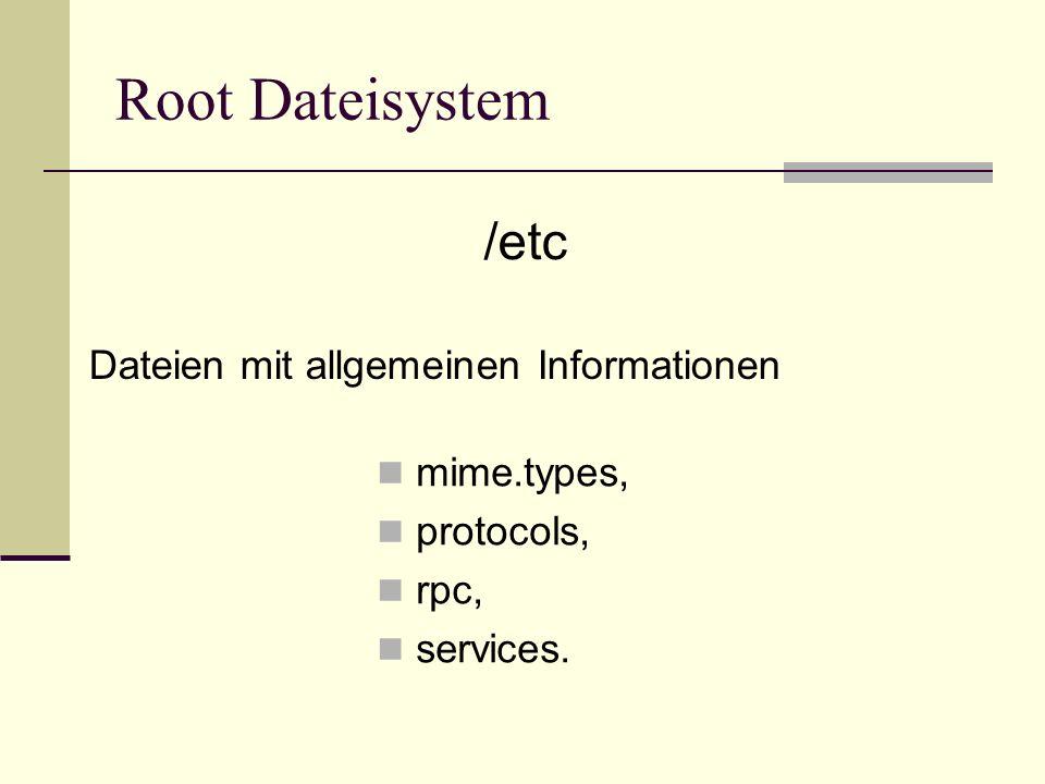 Root Dateisystem /etc Dateien mit allgemeinen Informationen