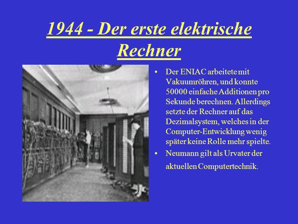 1944 - Der erste elektrische Rechner