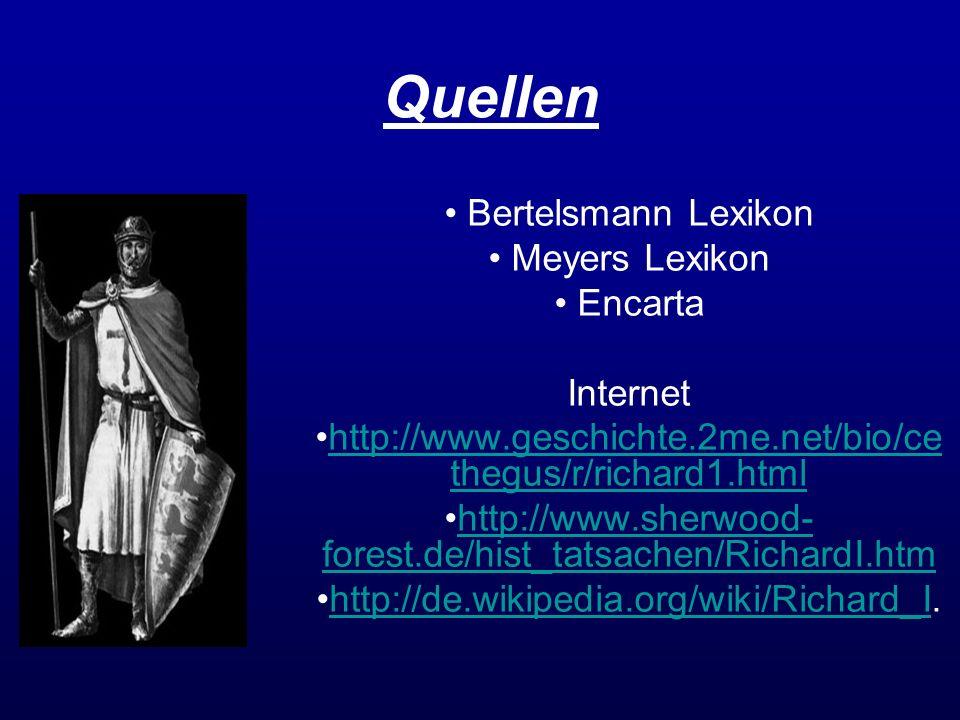 Quellen Bertelsmann Lexikon Meyers Lexikon Encarta Internet