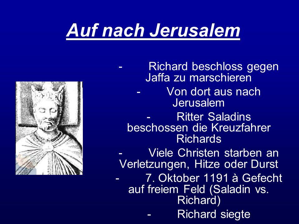 Auf nach Jerusalem - Richard beschloss gegen Jaffa zu marschieren