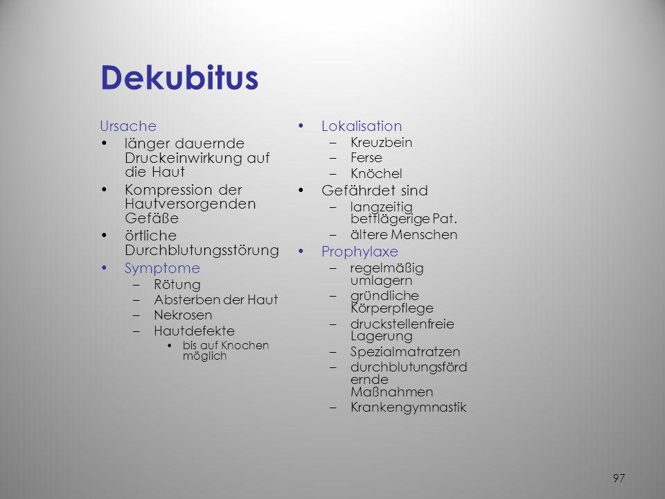 Dekubitus Ursache länger dauernde Druckeinwirkung auf die Haut